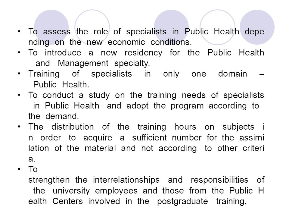 To assess the role of specialists in Public Health depe nding on the new economic conditions.