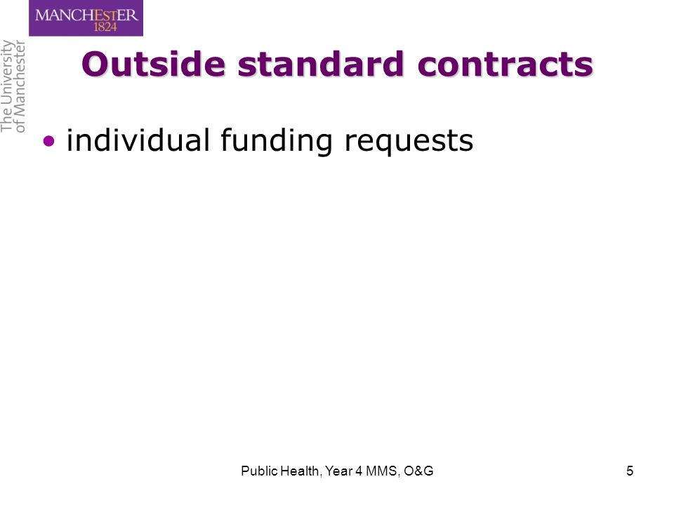 Outside standard contracts individual funding requests Public Health, Year 4 MMS, O&G5