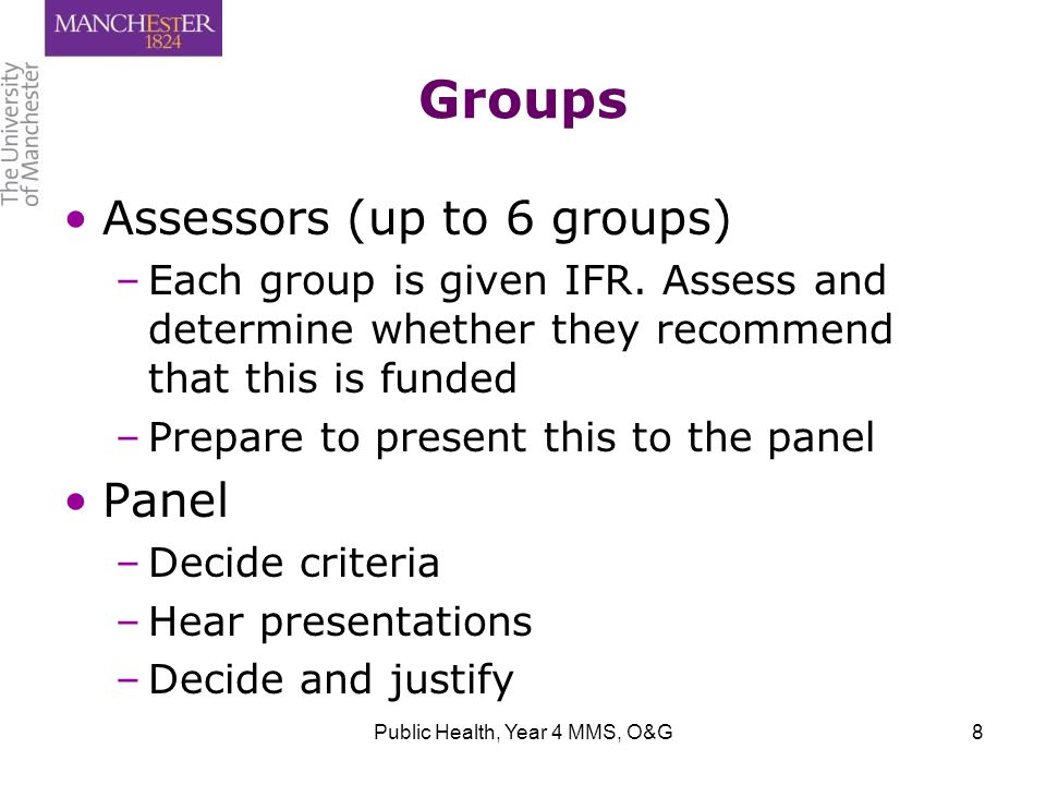 Groups Assessors (up to 6 groups) – –Each group is given IFR.