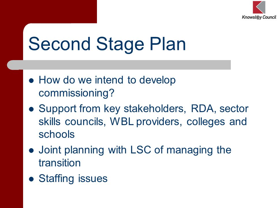 Second Stage Plan How do we intend to develop commissioning.