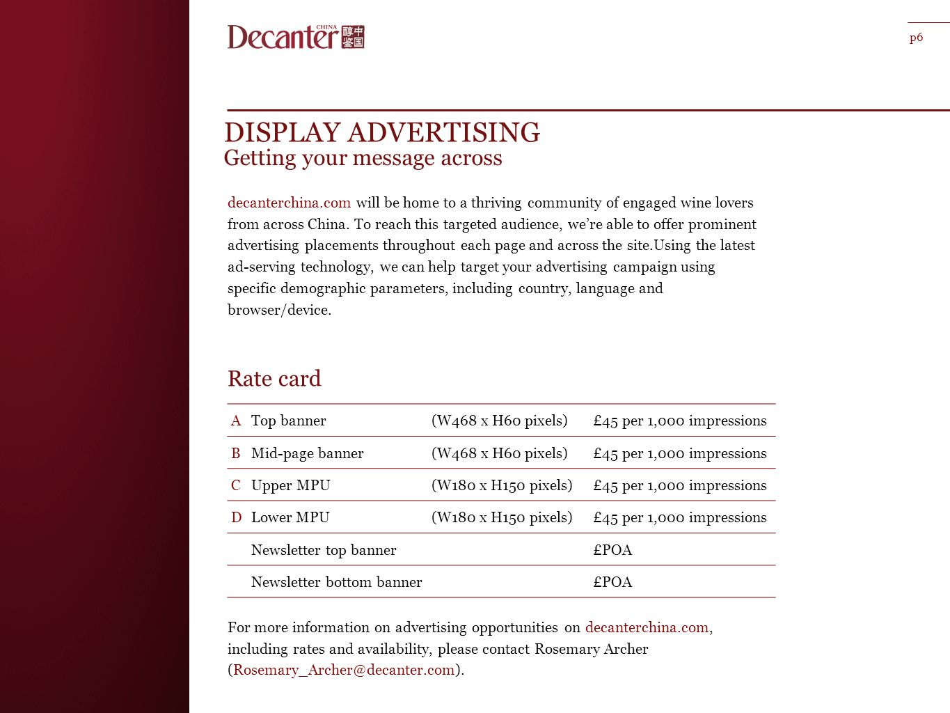 DISPLAY ADVERTISING Getting your message across decanterchina.com will be home to a thriving community of engaged wine lovers from across China.