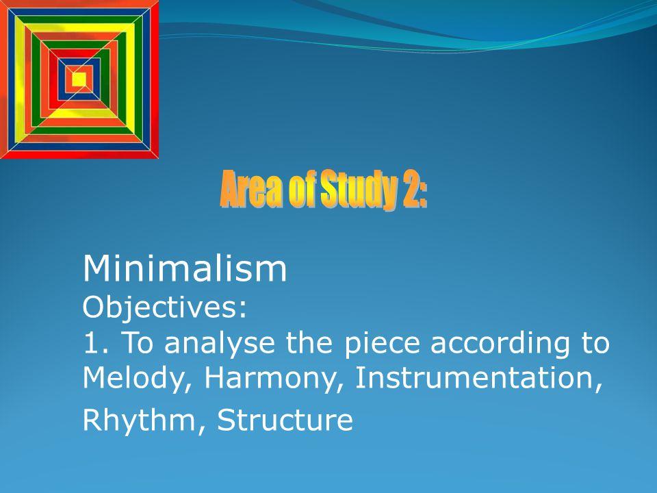 Minimalism Objectives: 1.