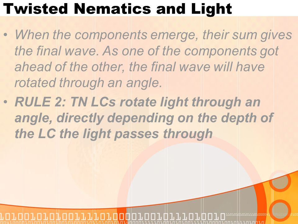 Twisted Nematics and Light When the components emerge, their sum gives the final wave. As one of the components got ahead of the other, the final wave