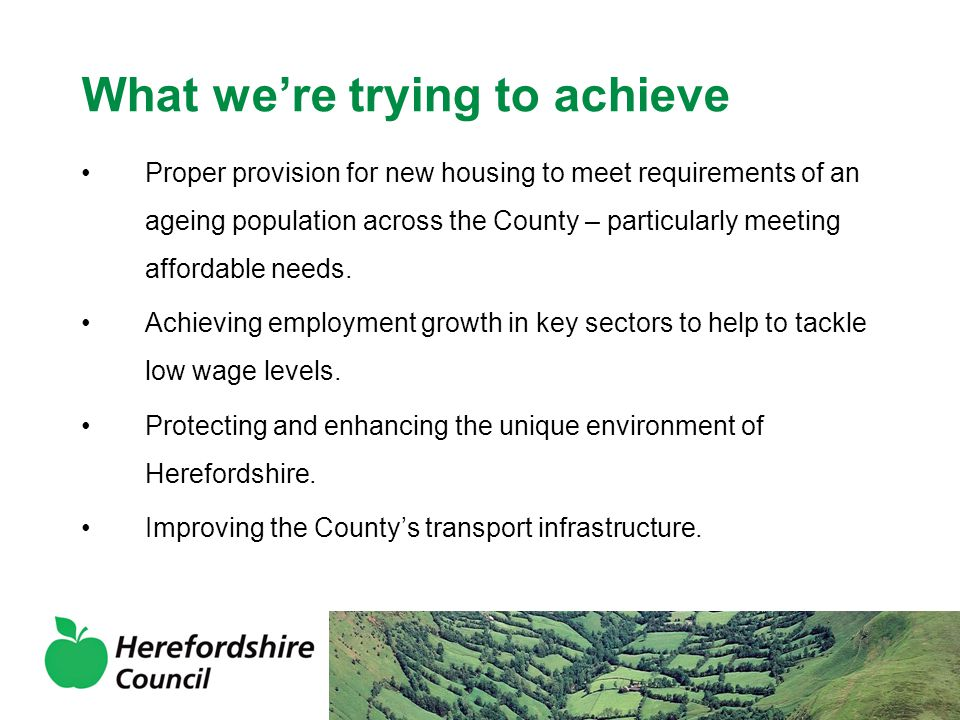 Proper provision for new housing to meet requirements of an ageing population across the County – particularly meeting affordable needs.