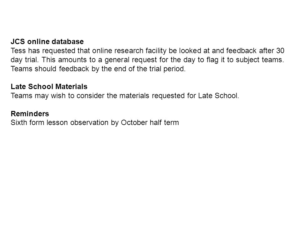 JCS online database Tess has requested that online research facility be looked at and feedback after 30 day trial.