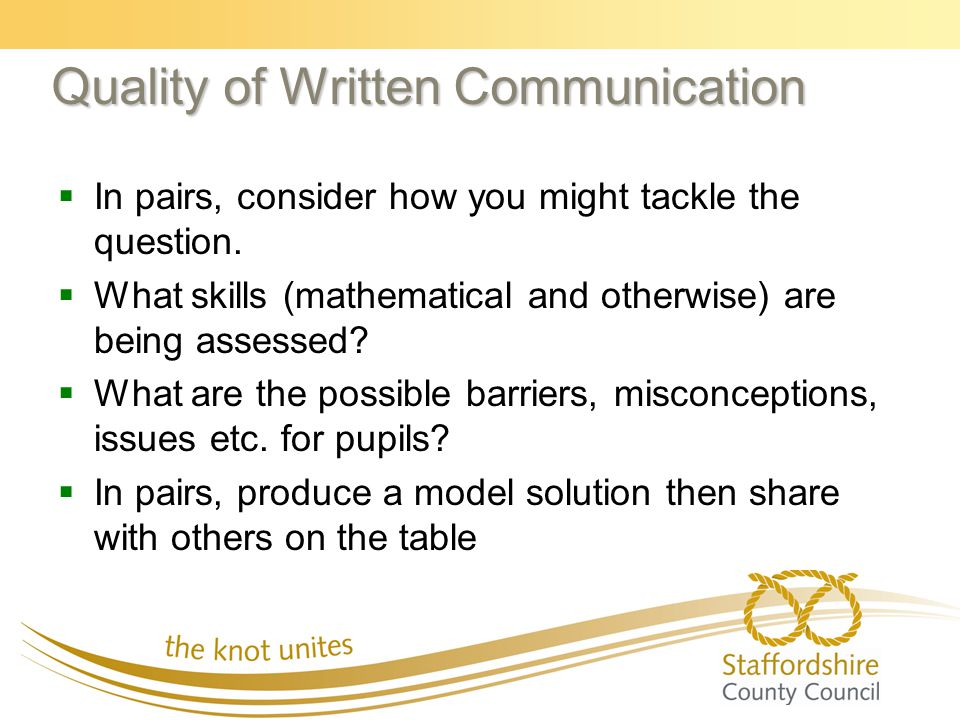 Quality of Written Communication   In pairs, consider how you might tackle the question.