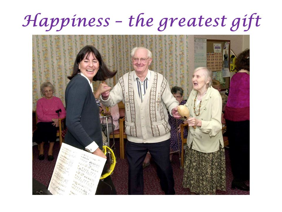 Happiness – the greatest gift