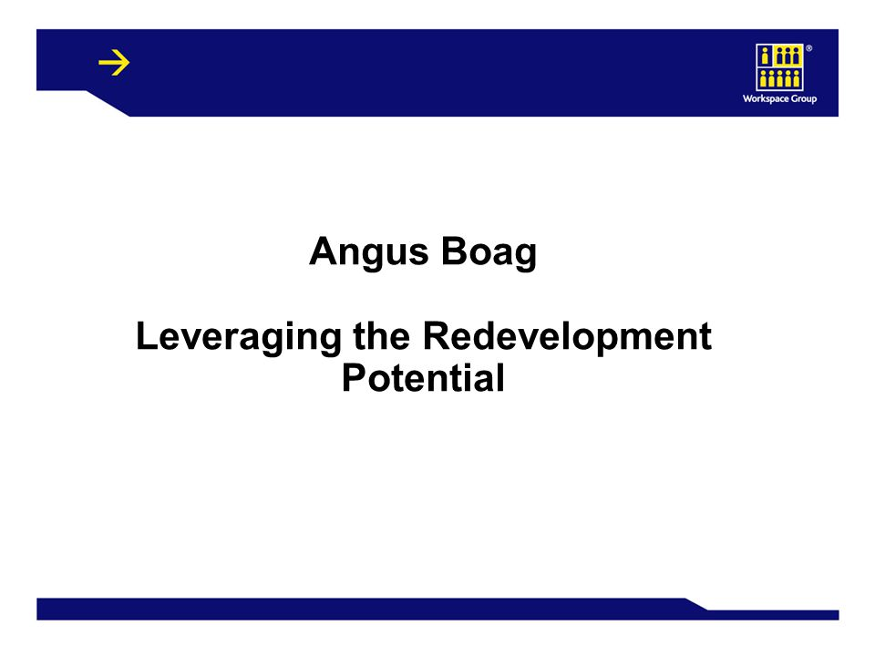 26 Angus Boag Leveraging the Redevelopment Potential