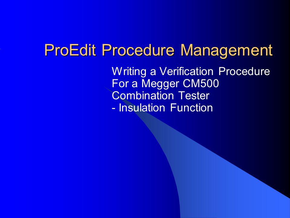 ProEdit Procedure Management Writing a Verification Procedure For a Megger CM500 Combination Tester - Insulation Function