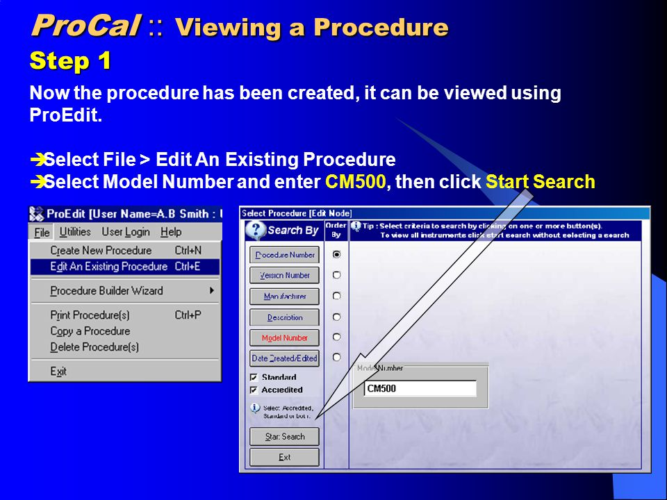 ProCal :: Viewing a Procedure Step 1 Now the procedure has been created, it can be viewed using ProEdit.