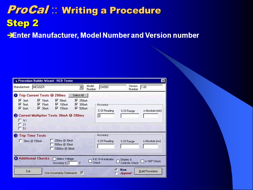 ProCal :: Writing a Procedure Step 2  Enter Manufacturer, Model Number and Version number
