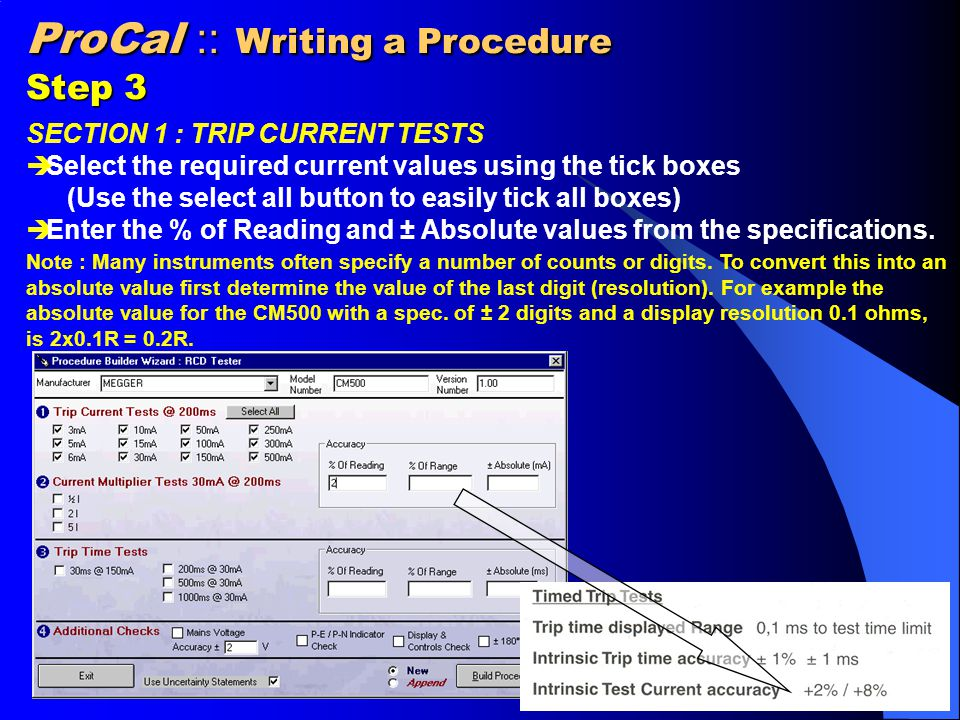 ProCal :: Writing a Procedure Step 4 SECTION 2 : CURRENT MULTIPLIER TESTS  Select the current multiplier tests using the tick boxes