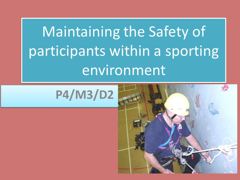 Maintaining the Safety of participants within a sporting environment P4/M3/D2