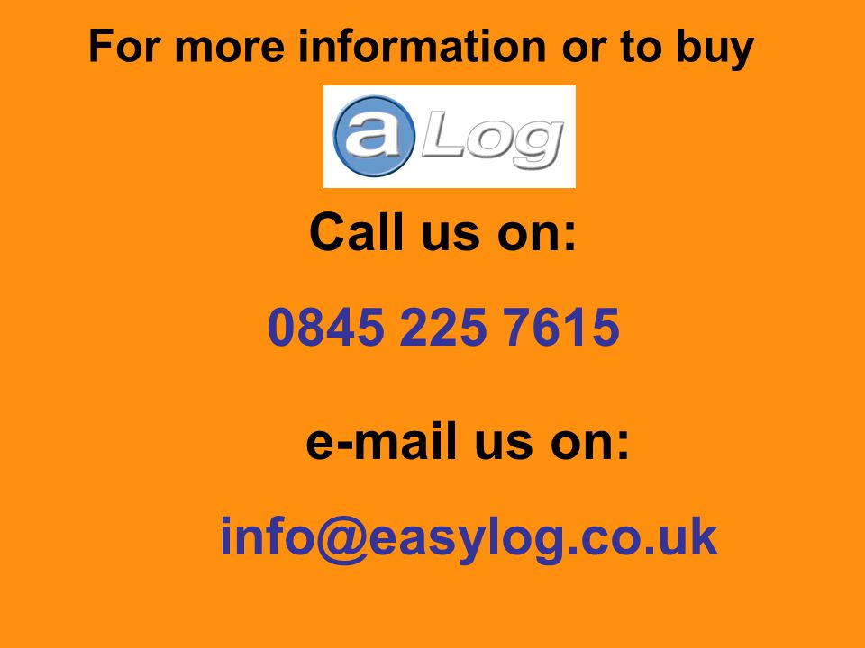 For more information or to buy Call us on: 0845 225 7615 e-mail us on: info@easylog.co.uk