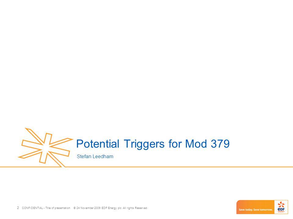 CONFIDENTIAL - Title of presentation © 24 November 2009 EDF Energy plc.