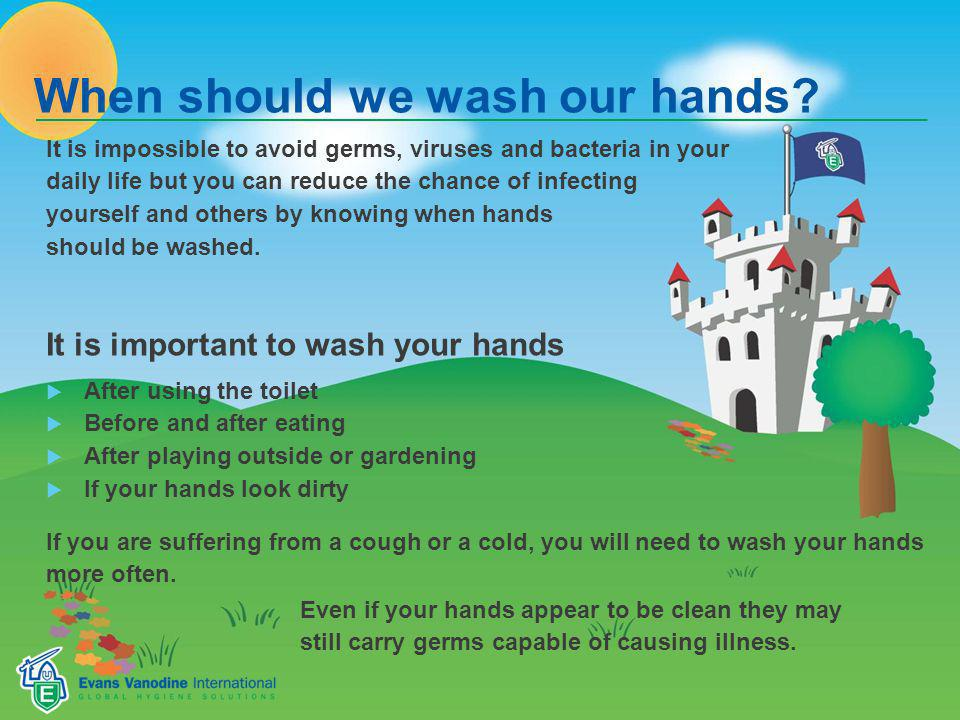When should we wash our hands.