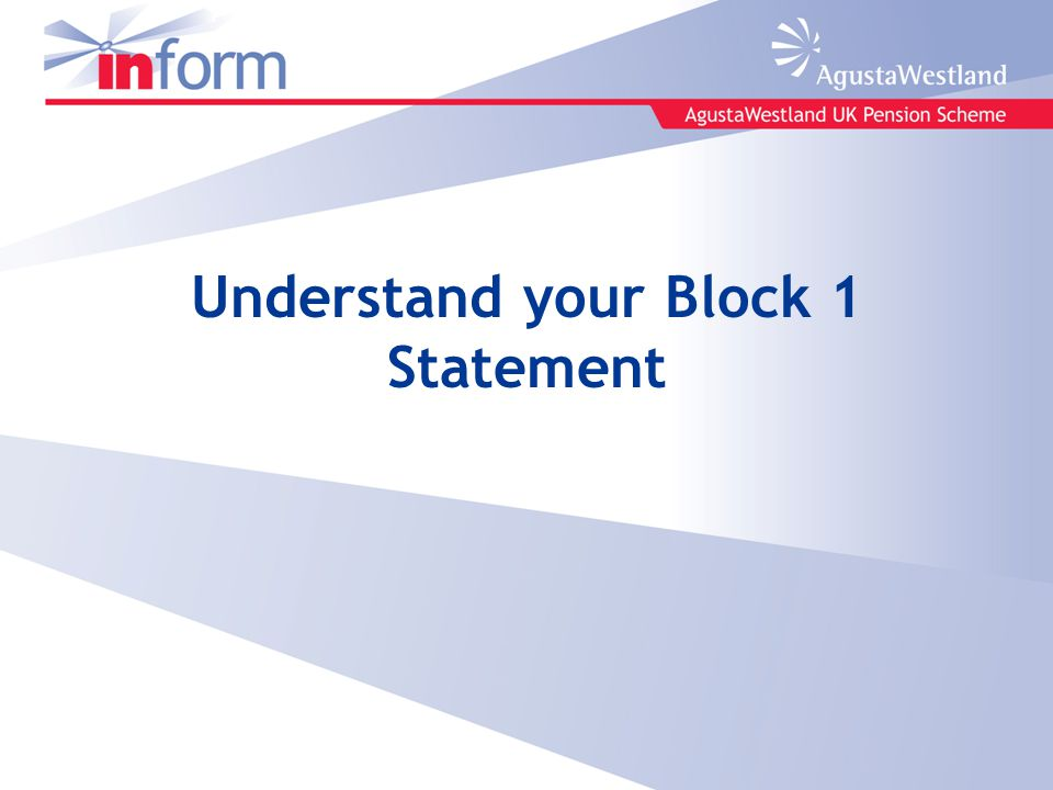 Understand your Block 1 Statement
