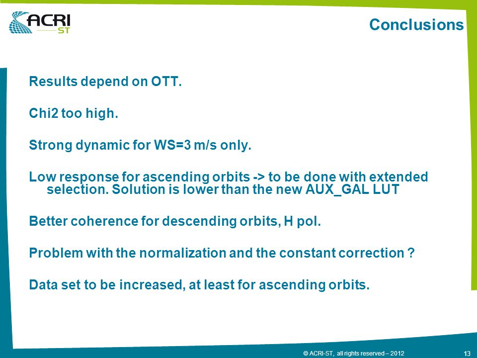 13 © ACRI-ST, all rights reserved – 2012 Conclusions Results depend on OTT.