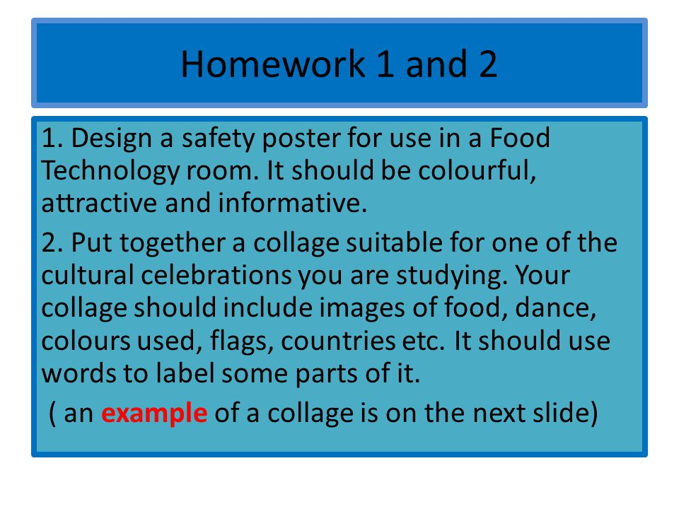 Homework 1 and 2 1. Design a safety poster for use in a Food Technology room.