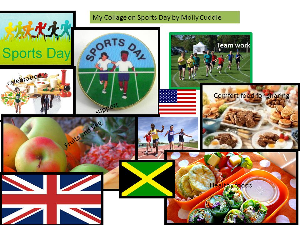 Fruits and Veg celebration support Team work Healthy foods Comfort food for sharing My Collage on Sports Day by Molly Cuddle
