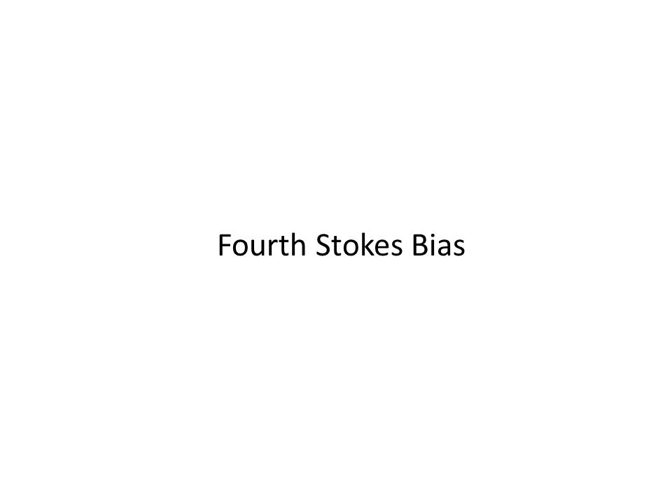 Fourth Stokes Bias