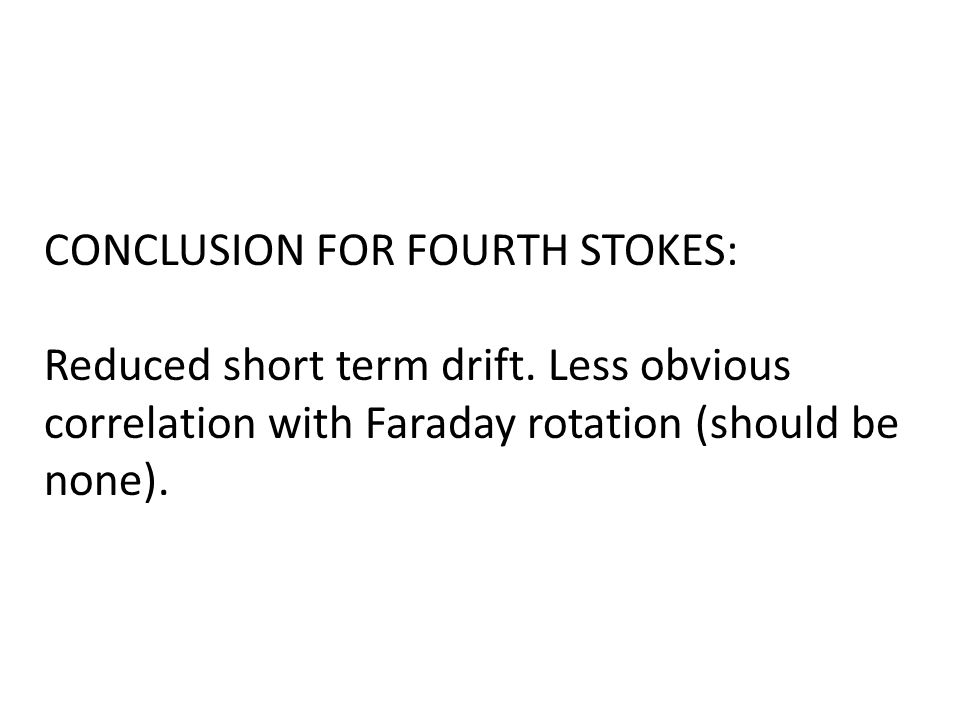 CONCLUSION FOR FOURTH STOKES: Reduced short term drift.