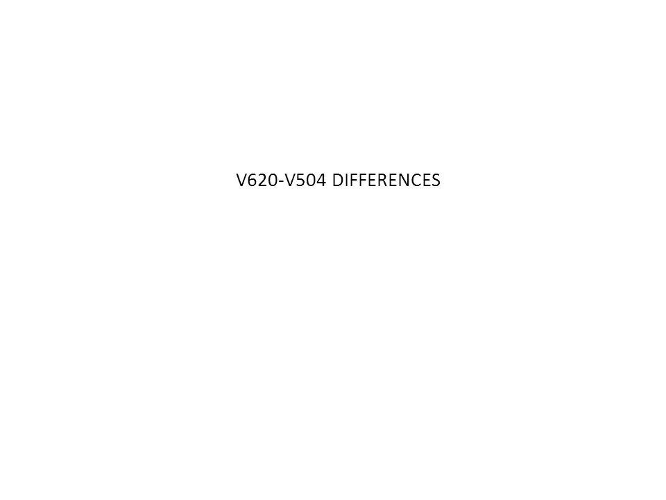 V620-V504 DIFFERENCES