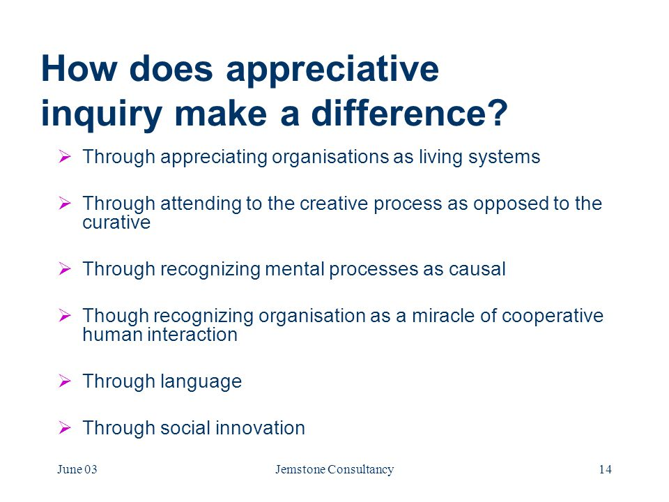June 03Jemstone Consultancy14 How does appreciative inquiry make a difference.