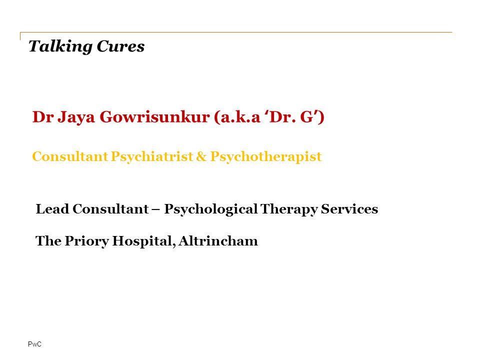 PwC Talking Cures Dr Jaya Gowrisunkur (a.k.a 'Dr.