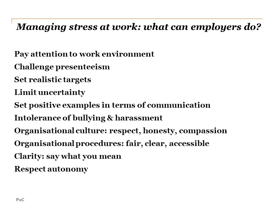 PwC Managing stress at work: what can employers do.