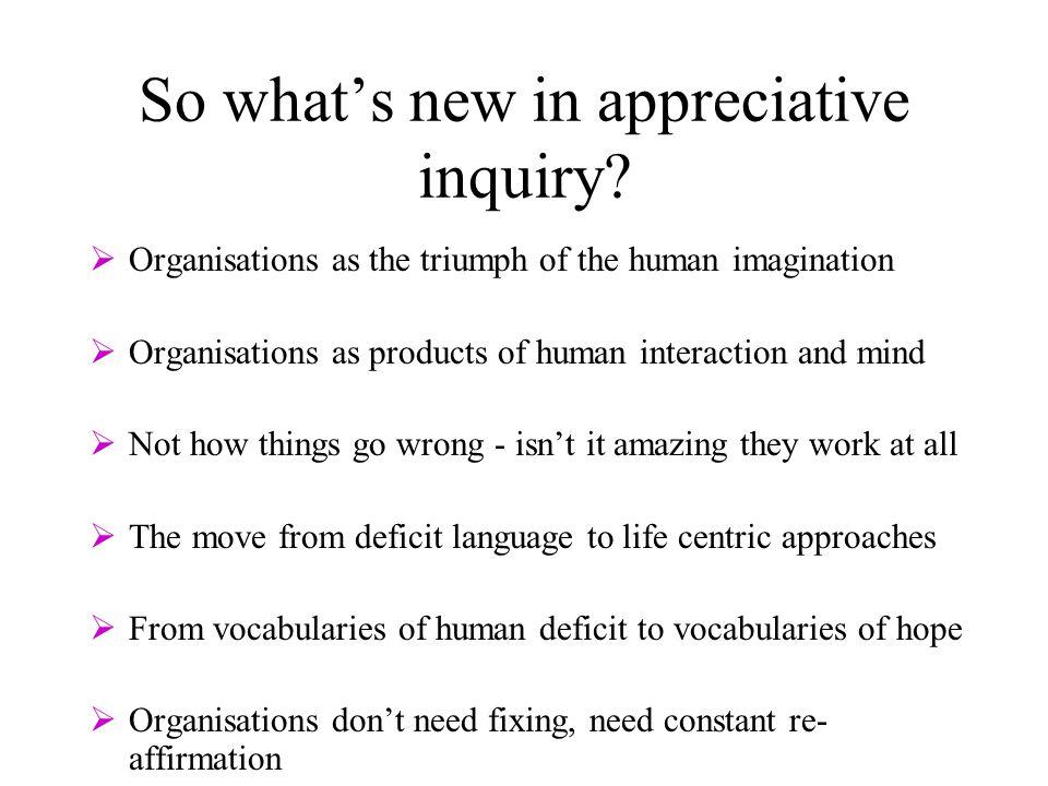So what's new in appreciative inquiry.