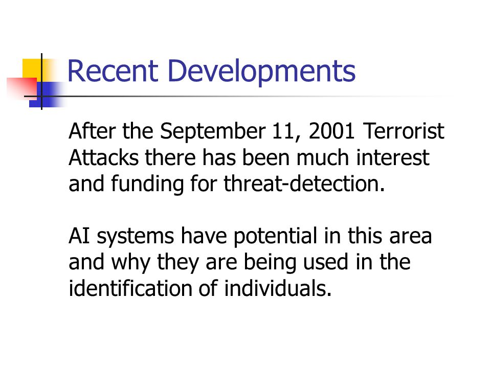 Recent Developments After the September 11, 2001 Terrorist Attacks there has been much interest and funding for threat-detection.
