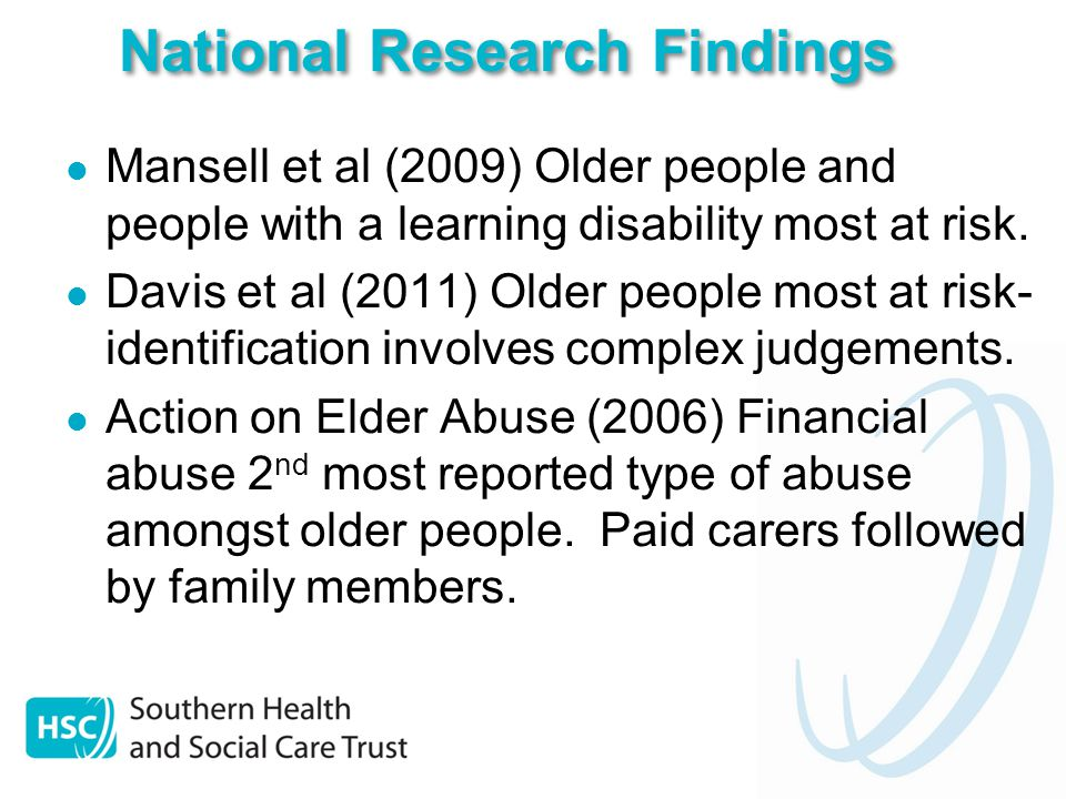 National Research Findings Mansell et al (2009) Older people and people with a learning disability most at risk.