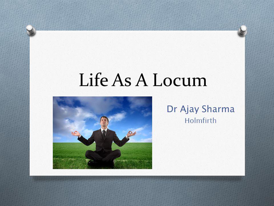 Life As A Locum Dr Ajay Sharma Holmfirth