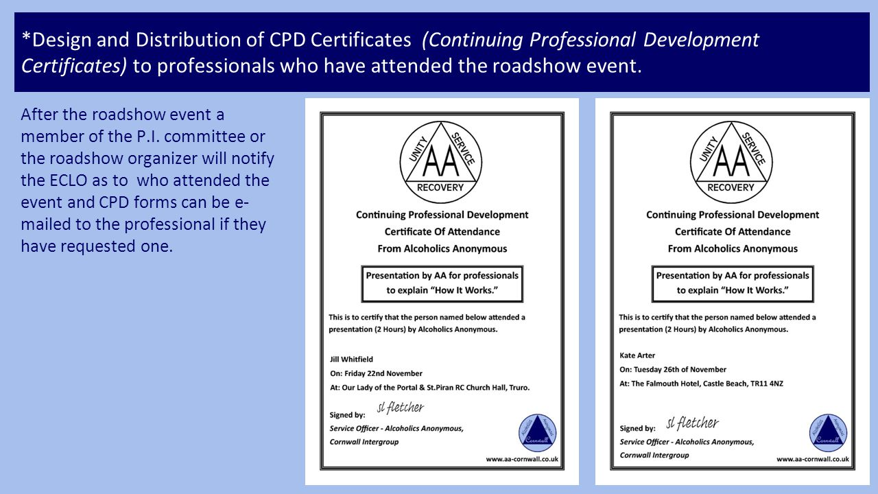 *Design and Distribution of CPD Certificates (Continuing Professional Development Certificates) to professionals who have attended the roadshow event.