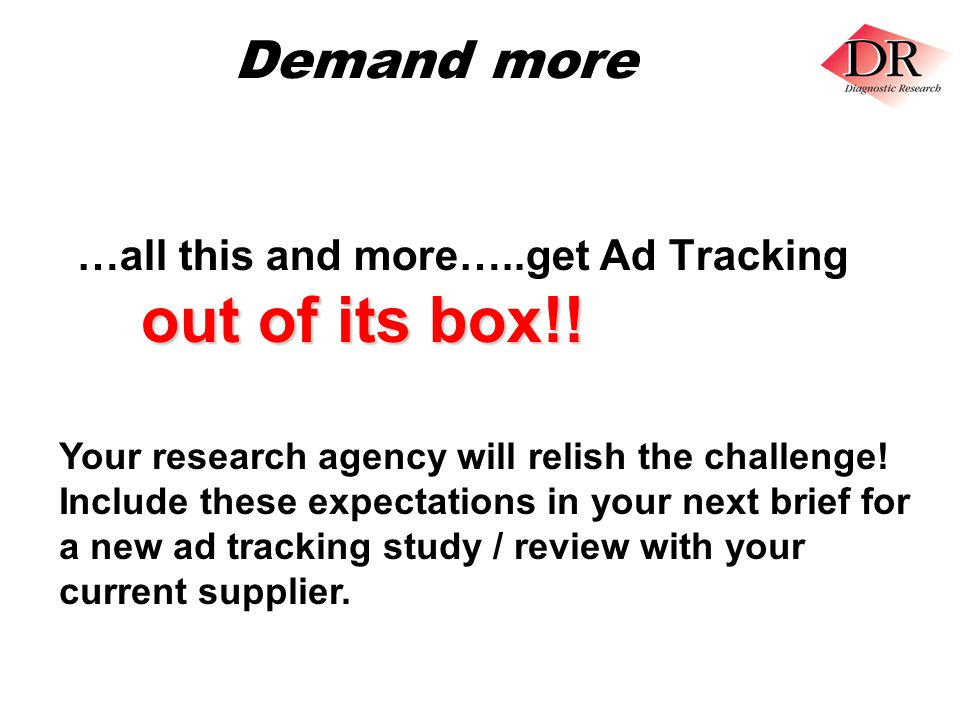 Demand more out of its box!. …all this and more…..get Ad Tracking out of its box!.