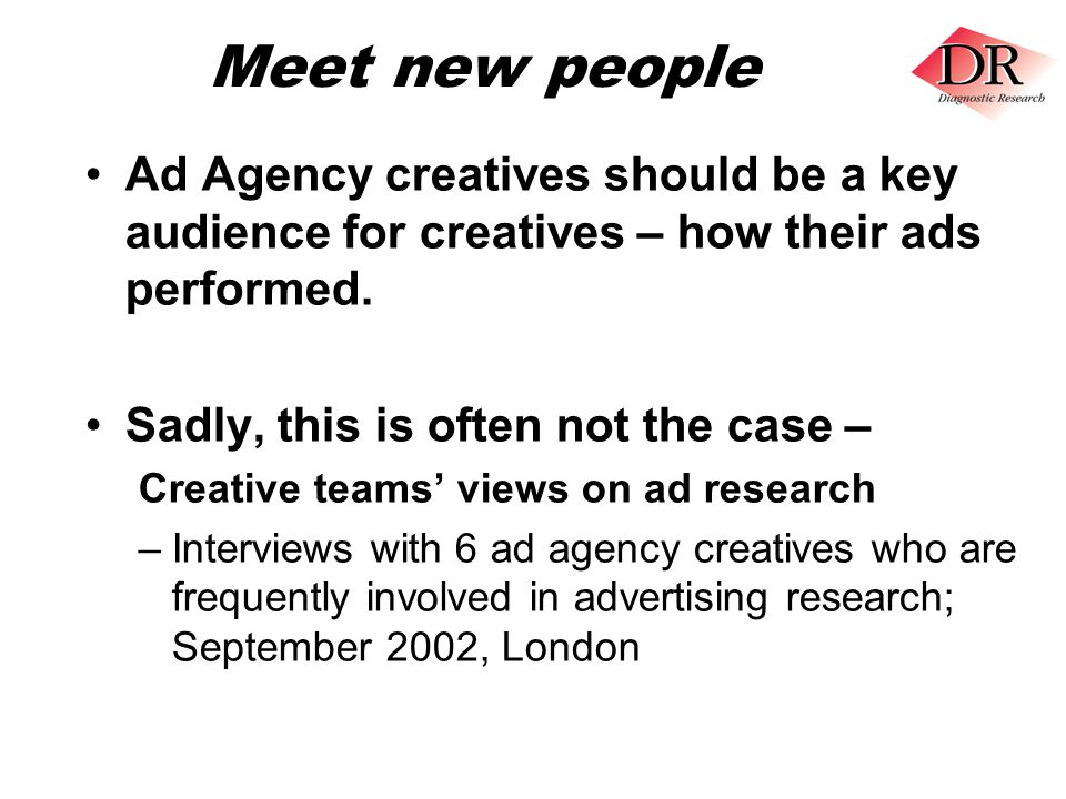 Meet new people Ad Agency creatives should be a key audience for creatives – how their ads performed.