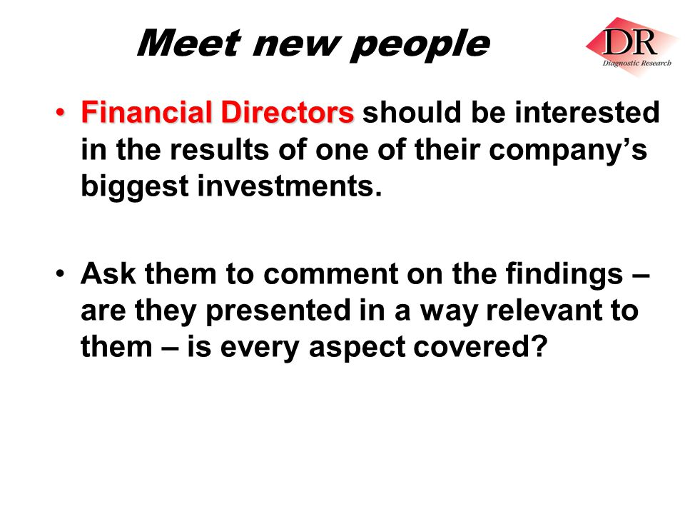 Meet new people Financial DirectorsFinancial Directors should be interested in the results of one of their company's biggest investments.