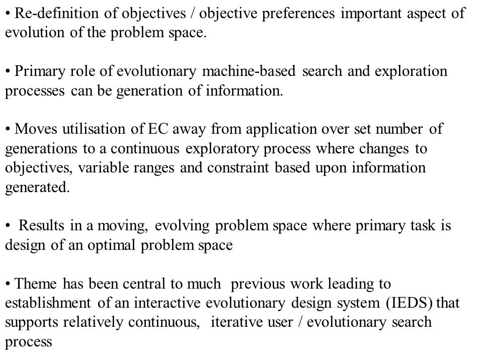 Re-definition of objectives / objective preferences important aspect of evolution of the problem space.