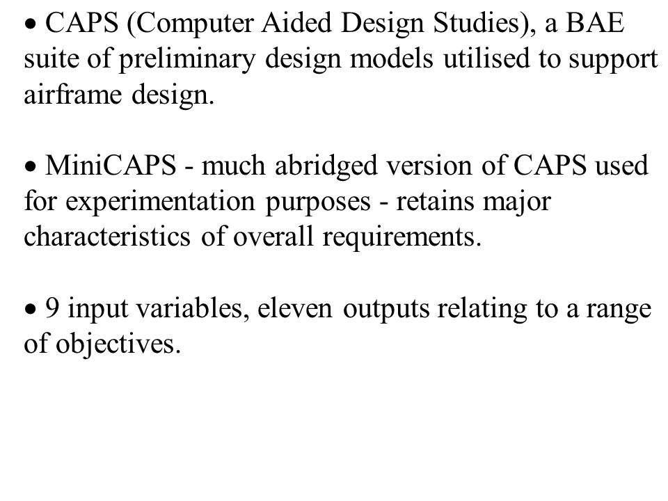  CAPS (Computer Aided Design Studies), a BAE suite of preliminary design models utilised to support airframe design.