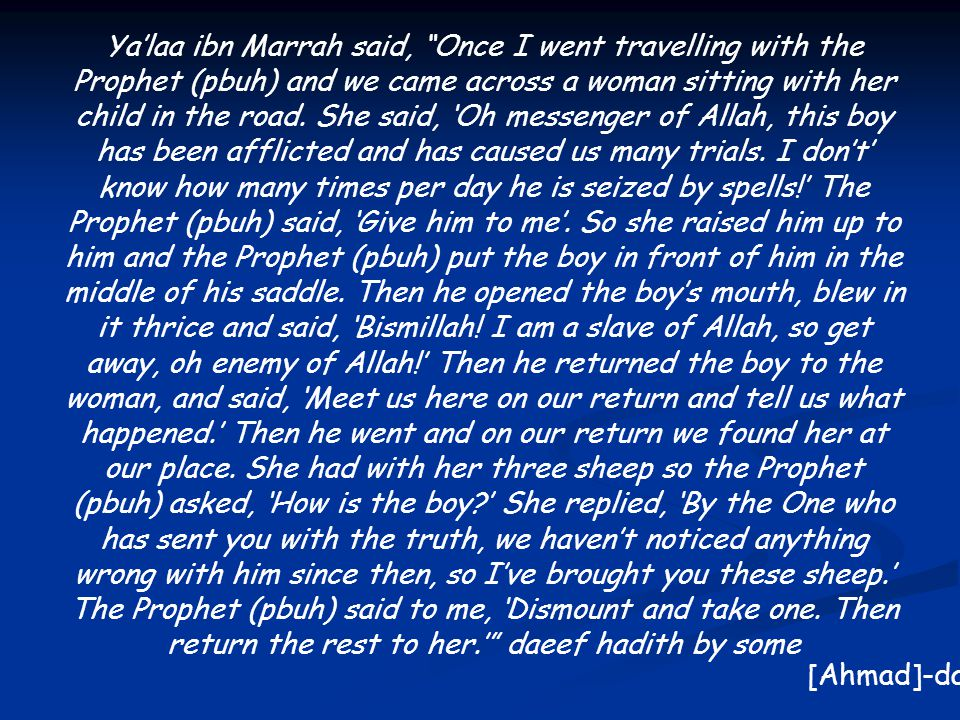 Ya'laa ibn Marrah said, Once I went travelling with the Prophet (pbuh) and we came across a woman sitting with her child in the road.