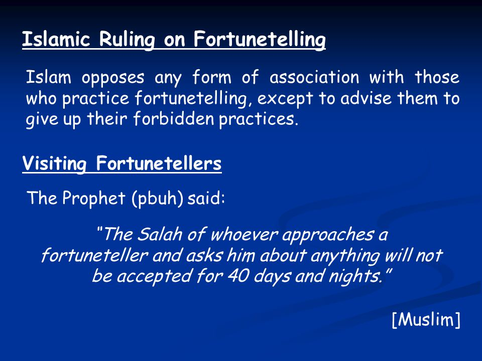 Islamic Ruling on Fortunetelling Islam opposes any form of association with those who practice fortunetelling, except to advise them to give up their