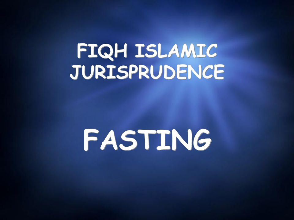 FIQH ISLAMIC JURISPRUDENCE FASTING
