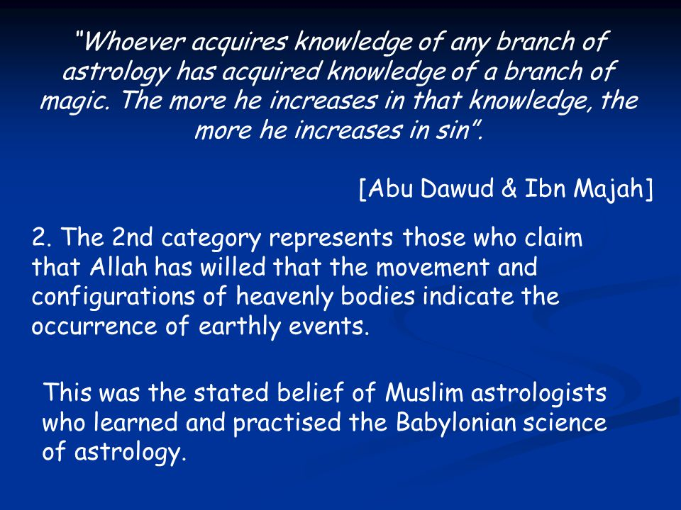Whoever acquires knowledge of any branch of astrology has acquired knowledge of a branch of magic.