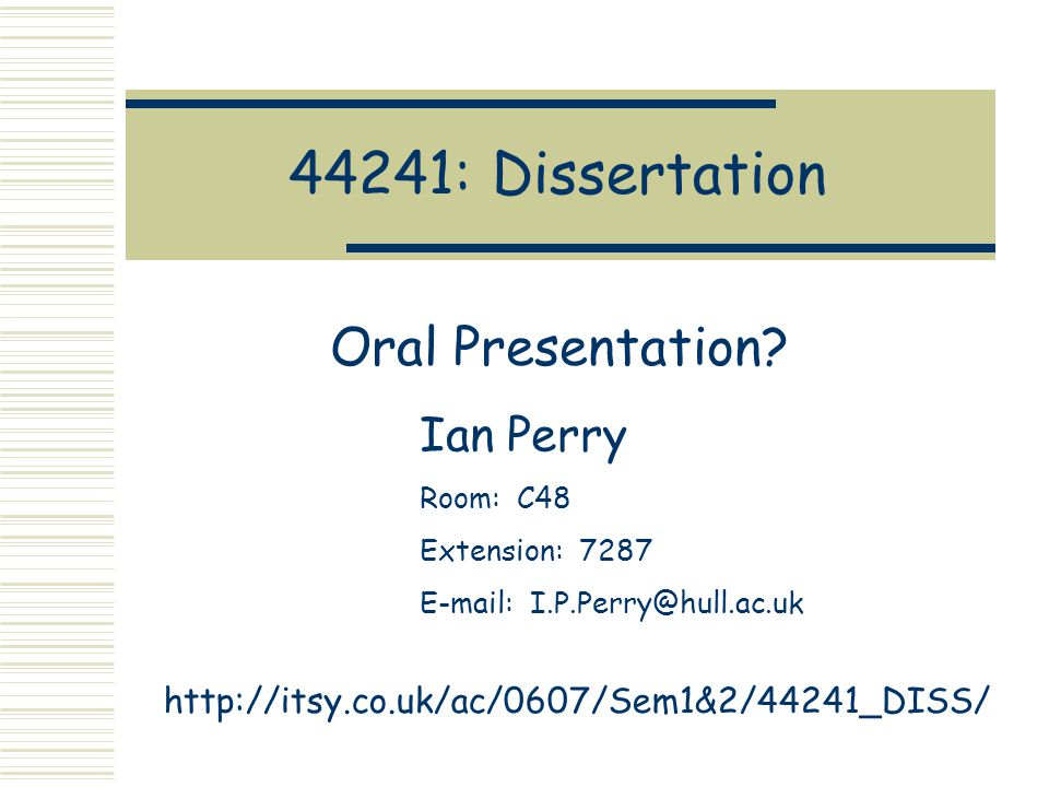 presentation of dissertation Taking time to organize your research, create a presentation and ready yourself for questions can help you prepare for a successful dissertation proposal defense dissertation draft while requirements will vary among universities and departments, a few general guidelines apply to all dissertation proposals.