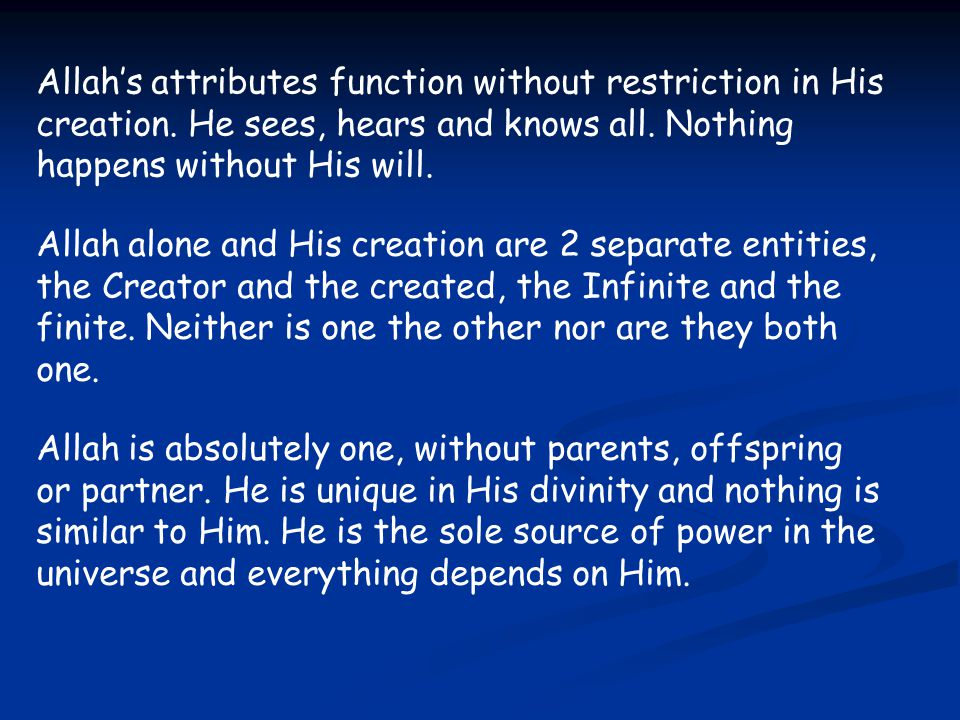 Allah's attributes function without restriction in His creation.