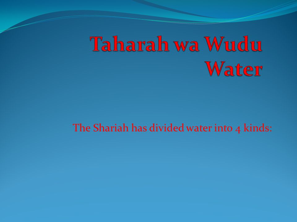 The Shariah has divided water into 4 kinds: