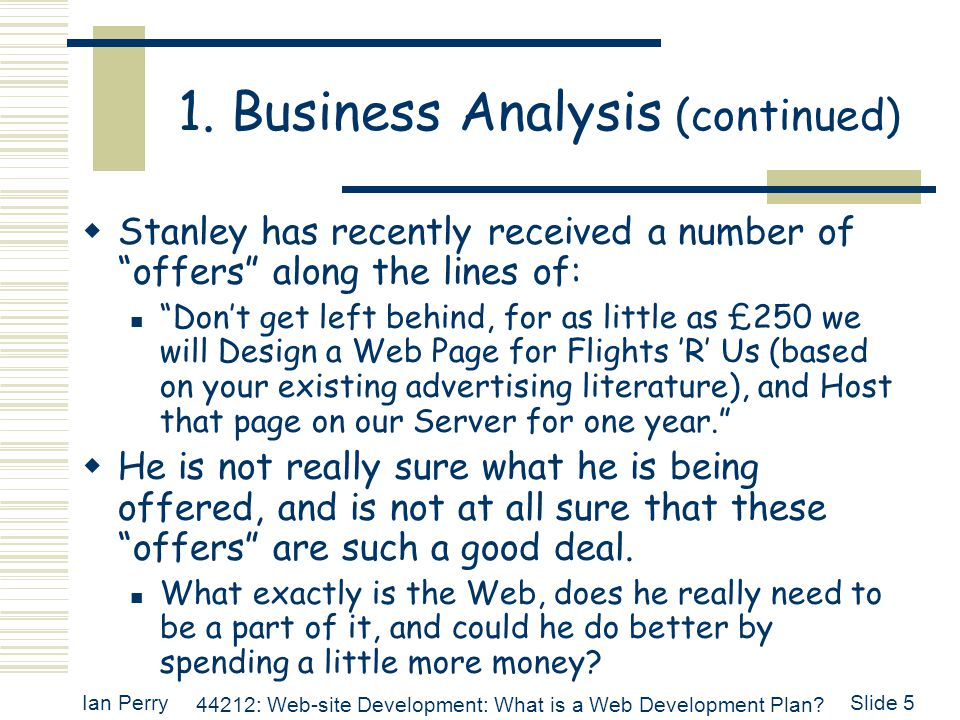 Ian Perry 44212: Web-site Development: What is a Web Development Plan.