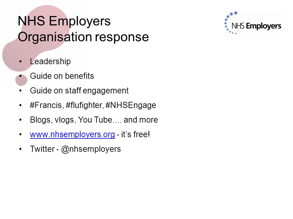 NHS Employers Organisation response Leadership Guide on benefits Guide on staff engagement #Francis, #flufighter, #NHSEngage Blogs, vlogs, You Tube....
