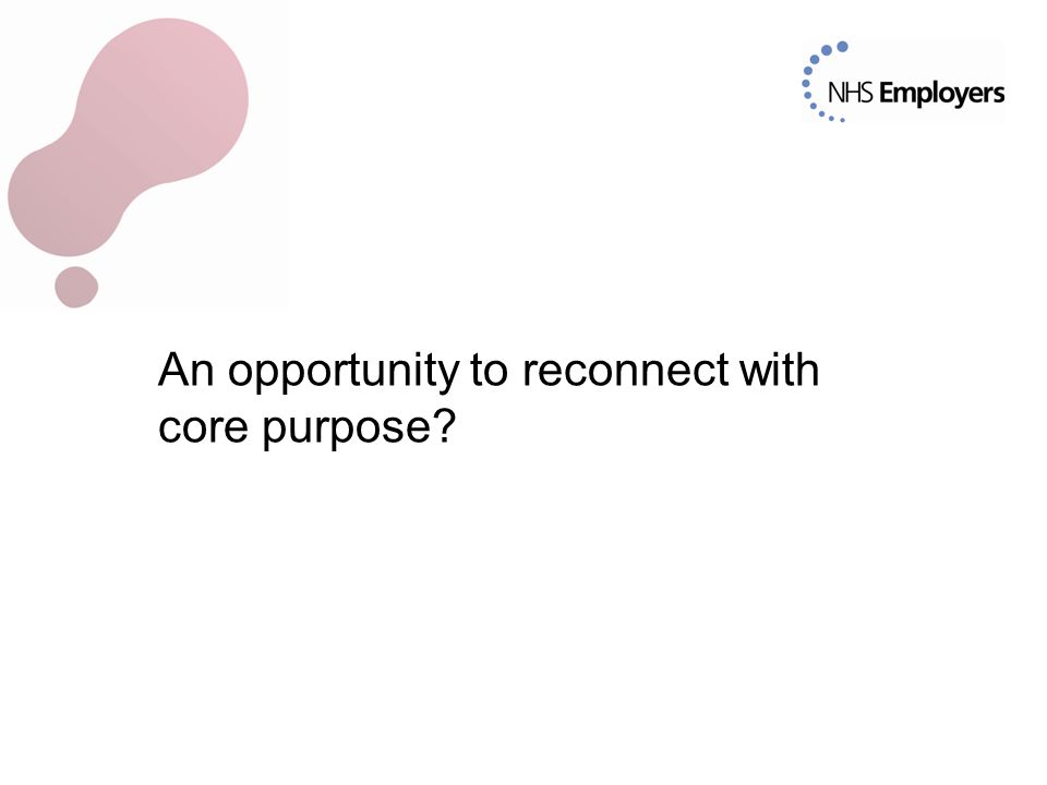 An opportunity to reconnect with core purpose